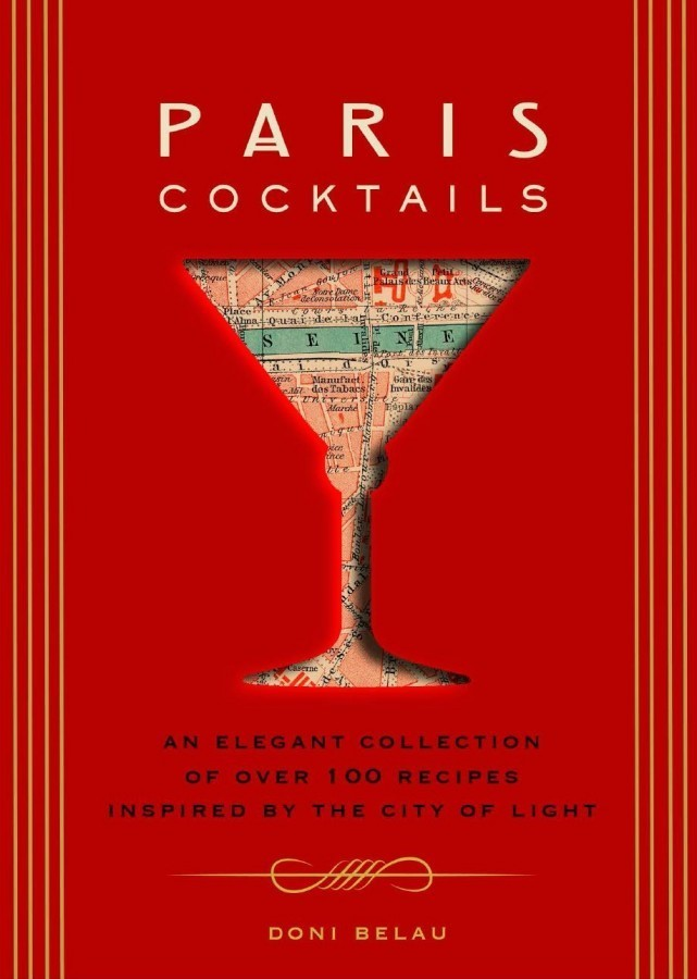 Paris Cocktails (a book for Paris lovers) by Doni Belau